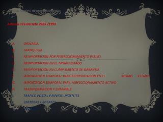 MODALIDADES DE IMPORTACION Articulo 116 Decreto 2685 /1999       A.  ORINARIA.