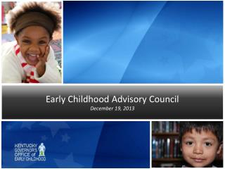 Early Childhood Advisory Council December 19, 2013