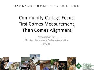 Community College Focus: First  Comes Measurement ,  T hen Comes Alignment