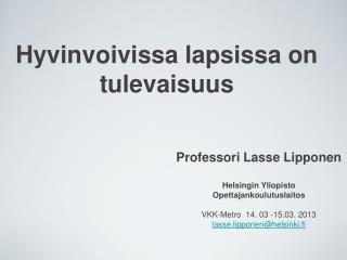 Professori Lasse Lipponen Helsingin Yliopisto Opettajankoulutuslaitos
