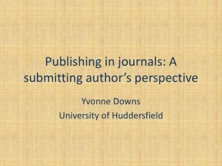Publishing in journals: A submitting author�s perspective