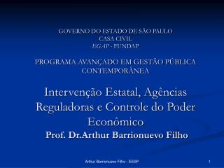 GOVERNO DO ESTADO DE S O PAULO CASA CIVIL EGAP - FUNDAP  PROGRAMA AVAN ADO EM GEST O P BLICA CONTEMPOR NEA     Interven