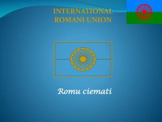 INTERNATIONAL ROMANI UNION