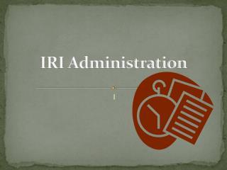 IRI Administration
