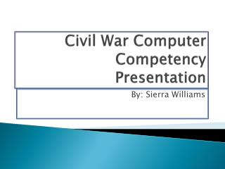 Civil War Computer Competency Presentation