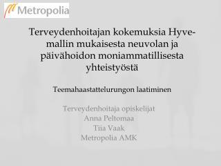 Terveydenhoitaja opiskelijat Anna  Peltomaa Tiia  Vaak Metropolia AMK