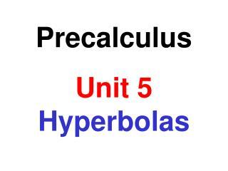 Precalculus Unit 5  Hyperbolas