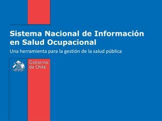 Sistema Nacional de Información en Salud Ocupacional