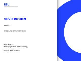 2020 vision PRAGUE Parliamentary Workshop