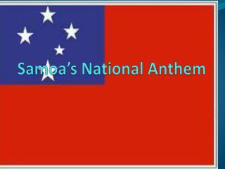 Samoa�s National Anthem