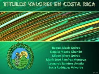 Raquel Masís  Quirós Natalia Monge Obando Miguel Moya  Quirós María José Ramírez Montoya