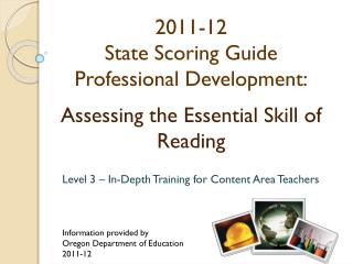 2011-12 State  Scoring Guide  Professional  Development: Assessing the Essential Skill of Reading