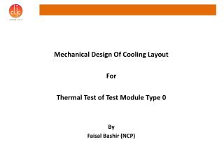 Mechanical Design  Of  Cooling Layout For Thermal  Test of Test Module Type 0 By