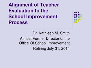 Alignment of Teacher Evaluation to the School Improvement Process
