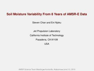 Soil Moisture Variability From 8 Years of AMSR-E Data Steven Chan and Eni Njoku