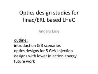 Optics design studies for  linac /ERL based  LHeC