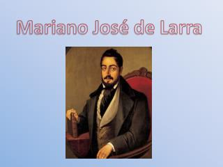 Mariano Jos� de Larra