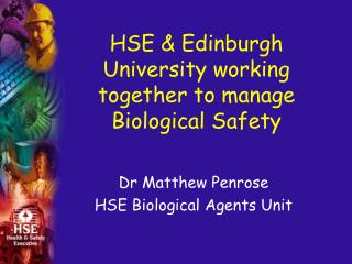 HSE  Edinburgh University working together to manage Biological Safety