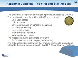 Academic Complete: The First and Still the Best