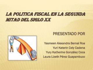 LA POLITICA FISCAL EN  LA SEGUNDA MITAD DEL SIGLO XX