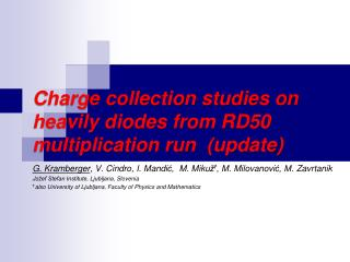 Charge collection studies on heavily diodes from RD50 multiplication run   (update)