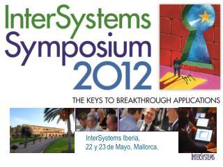 InterSystems Iberia,  22  y 23 de  Mayo, Mallorca.