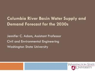 Columbia River Basin Water Supply and Demand Forecast for the 2030s