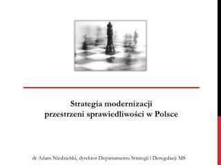 Strategia modernizacji  przestrzeni sprawiedliwości w Polsce