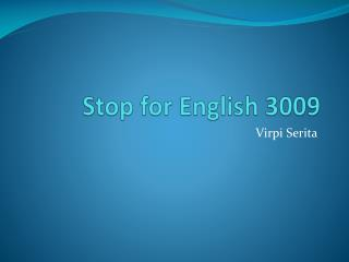 Stop for  English 3009