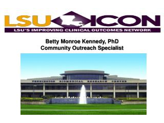 Betty Monroe Kennedy, PhD Community Outreach Specialist