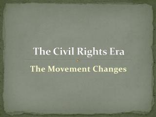 The Civil Rights Era