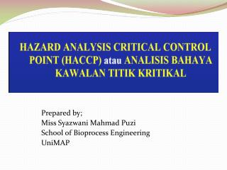 Prepared by; Miss  Syazwani Mahmad Puzi School of Bioprocess Engineering UniMAP