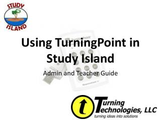 Using TurningPoint in  Study Island