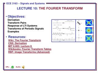 LECTURE  10:  THE FOURIER TRANSFORM