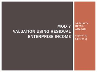 Mod  7 VALUATION USING RESIDUAL ENTERPRISE INCOME