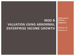 Mod  8 VALUATION USING Abnormal enterprise income growth