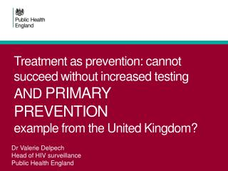 Dr Valerie  Delpech Head of HIV surveillance Public Health England