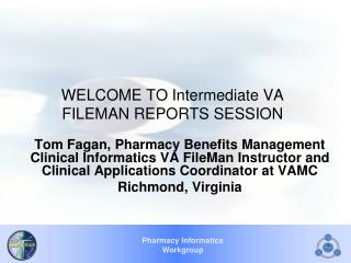 WELCOME TO Intermediate VA FILEMAN REPORTS SESSION