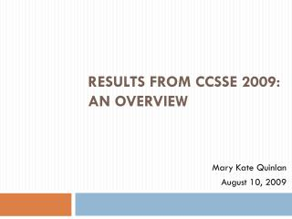 Results from CCSSE  2009: An  Overview