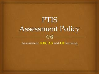 PTIS  Assessment Policy