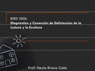 EDES  3006 Diagnóstico y Corrección de Deficiencias de la Lectura y la Escritura