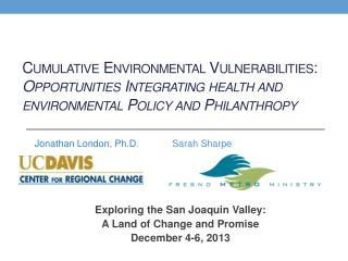Exploring  the San Joaquin Valley: A Land of Change and Promise  December 4-6, 2013