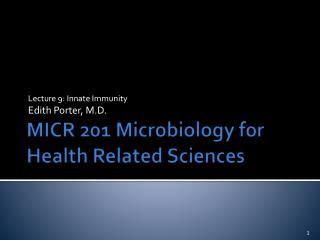 MICR 201 Microbiology for Health Related Sciences