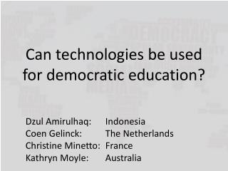 Can  technologies  be used for democratic  education ?