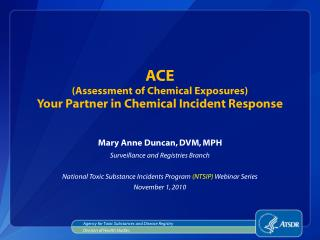 ACE (Assessment of Chemical Exposures) Your Partner in Chemical Incident Response