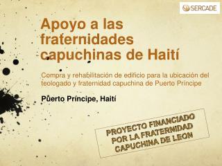 Apoyo a las fraternidades capuchinas de Hait í