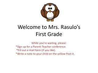 Welcome to Mrs.  Rasulo's First Grade
