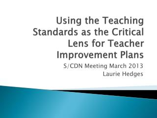 Using the Teaching Standards as the Critical Lens for Teacher Improvement Plans