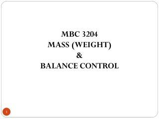 MBC 3204 MASS (WEIGHT)  & BALANCE CONTROL