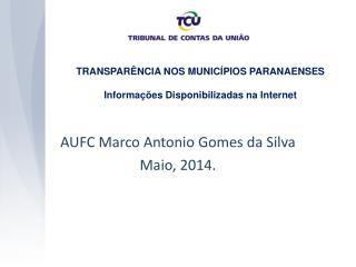TRANSPAR�NCIA NOS MUNIC�PIOS PARANAENSES Informa��es Disponibilizadas na Internet